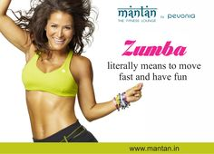 Zumba literally means to move fast and have fun. Join Mantan's zumba classes to stay fit in a fun way.