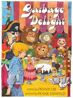 Garbage Delight Classic Edition by Dennis Lee