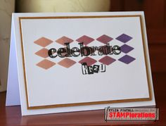Card by Kylie using SENTIMENT BUILDERS: Celebrate and VIGNETTE: Celebrate Artsy