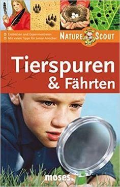 Tierspuren & Fährten. Nature Scout Expedition Natur: Amazon.de: Bärbel Oftring: Bücher