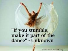 If you fall just get back up Get Back Up, Bettering Myself, Dark Places, Heart And Mind, Meant To Be, Insight, Spirituality, Dance, Thoughts