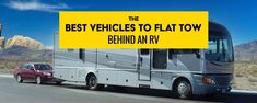 Best Vehicles to Flat Tow Behind an RV   etrailer.com Small Motorhomes, Class C Motorhomes, Jeep Cherokee 2014, Towing Vehicle, Class C Rv, Gmc Canyon, Float Your Boat, Chevrolet Silverado 2500, Chevrolet Colorado