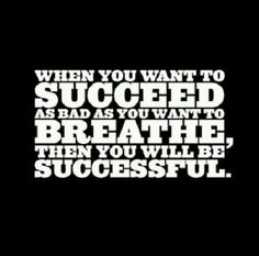 Do you have enough motivation to succeed? Whatever you need to do, make your desire to succeed the same as if you were drowning and need to get air. Then you will succeed. Fitness Motivation, Fitness Quotes, Running Motivation, Daily Motivation, Triathlon Motivation, Powerlifting Motivation, Motivation Success, Exercise Motivation, Business Motivation