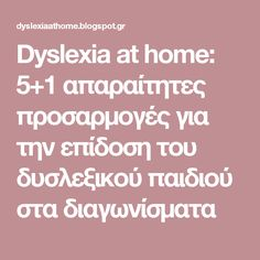 Dyslexia at home: 5+1 απαραίτητες προσαρμογές για την επίδοση του δυσλεξικού παιδιού στα διαγωνίσματα Dyslexia, Special Education, Teaching, Caligraphy, Books, Libros, Book, Education, Book Illustrations