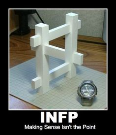 INFP: Making Sense Isn't the Point