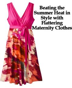 Beating the Heat in Style with Flattering Maternity Clothing