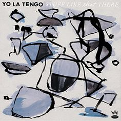 Yo La Tengo - Stuff Like That There Vinyl Record