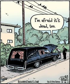 Funny hearse comic, well if you have a weird sense of humor. Far Side Cartoons, Funny Cartoons, Funny Comics, Comedy Comics, Bizarro Comic, Funny Cartoon Pictures, Haha Funny, Funny Stuff, Funny Things
