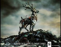"""Deer"" for WWF  Romania  By Ogilvy & Mather Bucharest    The message: ""Rubbish can be recycled. Nature cannot."""