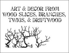 Crafts With Twigs {Dishfunctional Designs: Branching Out: Art Decor From Wood Slices, Branches, Twigs Driftwood Norwegian Words, Twig Art, Sky Digital, Driftwood Crafts, Twig Crafts, Driftwood Ideas, Prima Marketing, Happy Words, Kids Wood