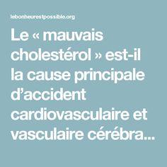 Le « mauvais cholestérol » est-il la cause principale d'accident cardiovasculaire et vasculaire cérébral ?