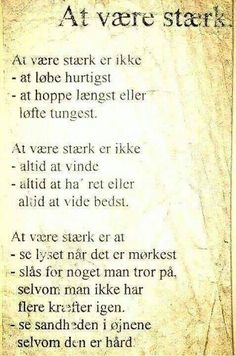At være stærk Favorite Quotes, Best Quotes, Funny Quotes, Words Quotes, Life Quotes, Sayings, Note To Self, Quote Prints, Spirituality
