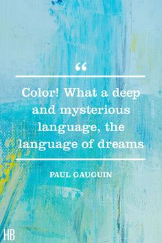15 Zitate, die jede Farbe im Regenbogen zelebrieren - Poetry and spirits - 15 Quotes That Celebrate Every Color in the Rainbow Paul Gauguin Farbzitat Paul Gauguin, Life Quotes To Live By, Me Quotes, Funny Quotes, Mantra, The Words, Artist Quotes, Painting Quotes, Beauty Quotes