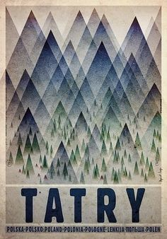 Tatry - Tatra MountainsCheck also other posters from PLAKAT-POLSKA Original Polish poster designer: Ryszard Kaja year: Graphic Design Illustration, Graphic Art, Illustration Art, Vintage Graphic, Polish Movie Posters, Graphisches Design, Mountain Designs, Poster S, Art Graphique