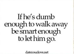 Letting Go Quotes, Go For It Quotes, Letting Go Of Him, Wise Quotes, Inspirational Quotes, Dumb And Dumber, Wisdom, Let It Be, Words