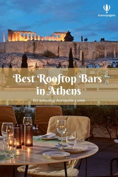 Best Rooftop Bars in Athens for Amazing Acropolis Views by Truevoyagers
