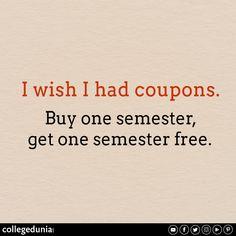 I wish I had coupons. Buy one semester get one semester free. Meme College Mem - College Meme - - The post I wish I had coupons. Buy one semester get one semester free. Meme College Mem appeared first on Gag Dad. College Semester, College Memes, College Quotes, College Life, Life Memes, Life Humor, Done Meme, Classic Memes, Nursing School Humor