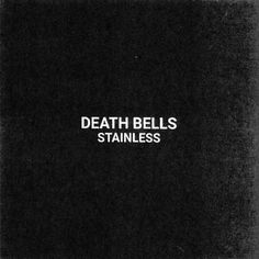Stainless by Death Bells | Free Listening on SoundCloud