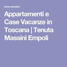 Appartamenti e Case Vacanze in Toscana | Tenuta Massini Empoli