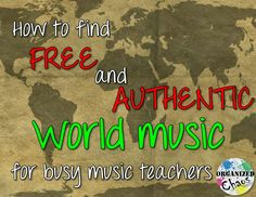 "Organized Chaos: Teacher Tuesday: world music- finding ""authentic"" music for the classroom. Links to FREE resources for world music, tips for quickly checking sources for authenticity, suggestions for teaching world music in the elementary music classroom."