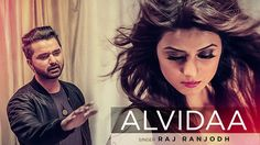 Raj Ranjodh Alvidaa Full Video Song | Tigerstyle, Preet Kanwal | Latest ...