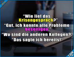 Erfolgreiches Krisengespräch :)  #lustig #Jodel #Sprüche #Arbeitstag