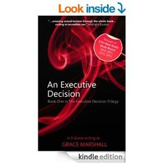 An Executive Decision (An Executive Decision Trilogy) – By Grace Marshall (Free Kindle Book) Book Suggestions, Book Recommendations, Books To Read, My Books, Executive Decision, Digital Text, First Novel, What To Read, Free Kindle Books