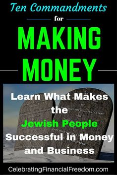 Ten Commandments For Making Money- Learn What Makes The Jewish People Successful in Money and Business. Is the Jewish phenomenon a myth, or is there something special that allows them to be more successful at business and making money in general? Click the Pic to find out the secrets in my latest post … #money #jewish #business #finances http://www.cfinancialfreedom.com/making-money-learn-jewish-money-business