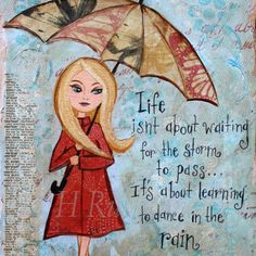 Inspirational Quote ,Rainy Day Art,Mixed Media Art Print , Wall Art, Girl with Umbrella 8x10. $18.00, via Etsy.