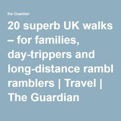 20 superb UK walks – for families, day-trippers and long-distance ramblers The Guardian, Long Distance, Walking, Families, Travel, Holiday Ideas, Jogging, Trips, Traveling