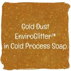 Glitter that won't harm the environment! Exclusive to Nurture Soap - Gold Dust EnviroGlitter™ is a very sparkly gold with vibrant intense shine. Most glitters a Soap Colorants, Soap Maker, Cold Process Soap, Bath Bombs, The Creator, Glitters, Environment, Vibrant, Gold