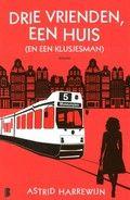 Drie vrienden, een huis (en een klusjesman) - Astrid Harrewijn  Reserveer: http://www.bibliotheekhelmondpeel.nl/catalogus.catalogus.html?q=drie+vrienden+harrewijn