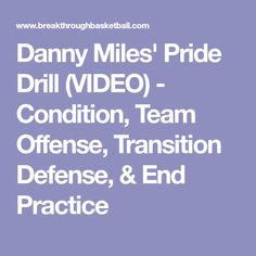Danny Miles' Pride Drill (VIDEO) - Condition, Team Offense, Transition Defense, & End Practice