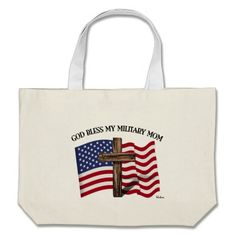 GOD BLESS MY MILITARY MOM rugged cross & US flag Canvas Bag   •   This design is available on t-shirts, hats, mugs, buttons, key chains and much more   •   Please check out our others designs at: www.zazzle.com/TsForJesus*