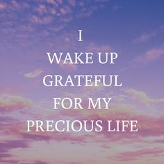 Morning Affirmation – I Wake Up Grateful for My Precious Life - quotesdeep Daily Positive Affirmations, Morning Affirmations, Positive Quotes For Life, Positive Mindset, Positive Thoughts, Deep Thoughts, Positive Vibes, Wake Up Quotes, Good Day Quotes