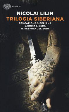 Libro Trilogia siberiana: Educazione siberiana-Caduta libera-Il respiro del buio di Nicolai Lilin