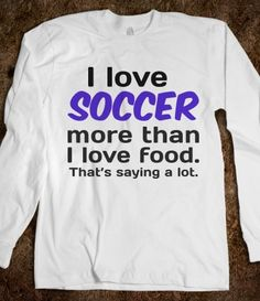 "Hmm I think it should be ""my love for food increases as the amount of soccer I play increases"" haha!"