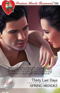 Thirty Last Days by Spring Mendez Wattpad Romance Stories, Romance Novels, Free Novels, Novels To Read, Best Wattpad Books, Free Reading, Reading Online, Love Story, Day
