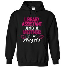 (Tshirt Sale) LIBRARY ASSISTANT and a mother of 2 angels [Tshirt Sunfrog] Hoodies, Tee Shirts