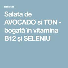 Salata de AVOCADO si TON - bogată în vitamina B12 și SELENIU