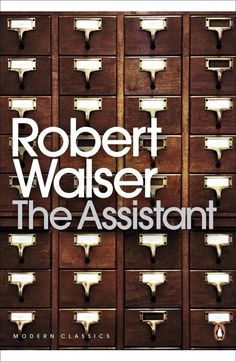 Robert Walser - The Assistant