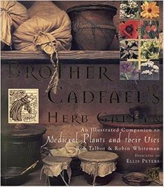 Brother Cadfael's Herb Garden: An Illustrated Companion to Medieval Plants and Their...: Robin Whiteman, Rob Talbot: 9780821223871: Books - Amazon.ca