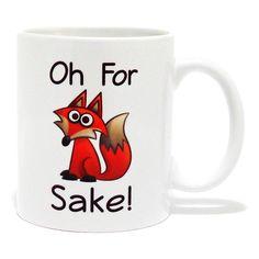 Oh for Fox Sake - Funny Coffee Mug