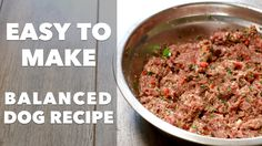 Here's an easy to make, balanced, homemade, adult dog food meal.