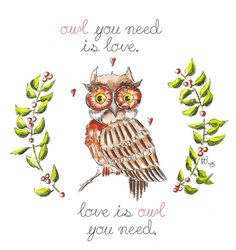 OWL You need is love- watercolor painting with inspirational quote