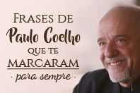 18 Frases de Paulo Coelho que te marcaram para sempre