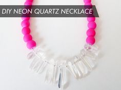 DIY Neon Quartz Necklace