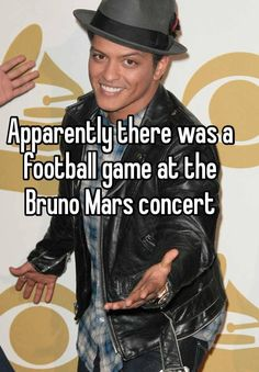 Bruno Mars   Apparently there was a football game at the Bruno Mars concert