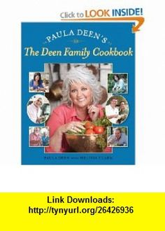 Paula Deens The Deen Family Cookbook (9780743278133) Paula Deen, Melissa Clark , ISBN-10: 0743278135  , ISBN-13: 978-0743278133 ,  , tutorials , pdf , ebook , torrent , downloads , rapidshare , filesonic , hotfile , megaupload , fileserve