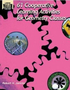 Anyone seen the inside of this book? Would you recommend... please comment.    61 Cooperative Learning Activities for Geometry Classes